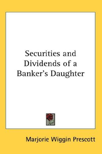 Securities and Dividends of a Banker's Daughter