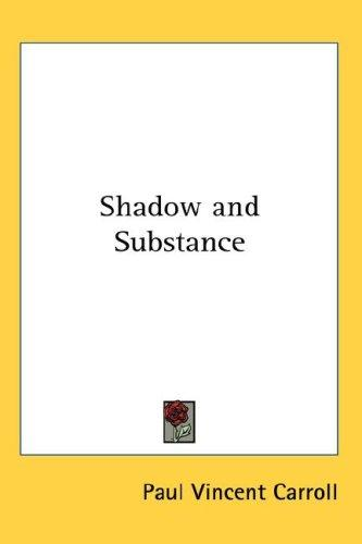 Shadow and Substance