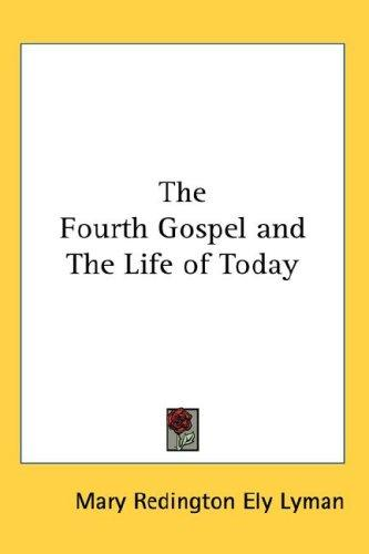 Download The Fourth Gospel and The Life of Today