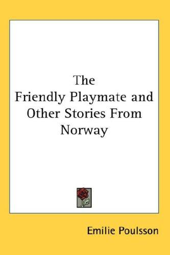 The Friendly Playmate and Other Stories From Norway