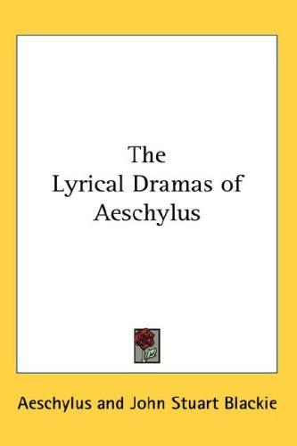 Download The Lyrical Dramas of Aeschylus