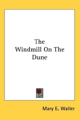 The Windmill On The Dune