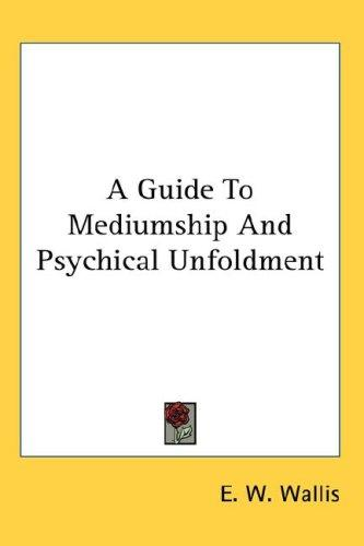 A Guide To Mediumship And Psychical Unfoldment