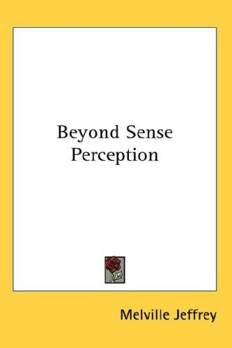 Beyond Sense Perception