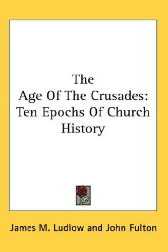 The Age Of The Crusades