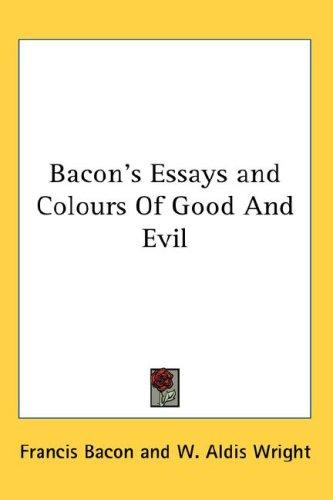 Download Bacon's Essays and Colours Of Good And Evil