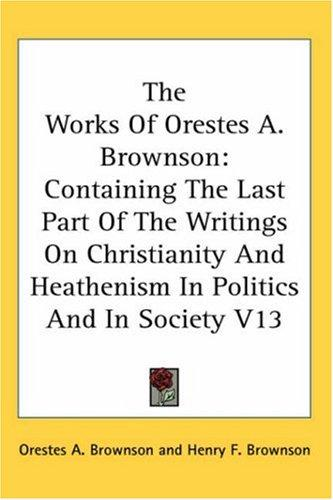 Download The Works Of Orestes A. Brownson