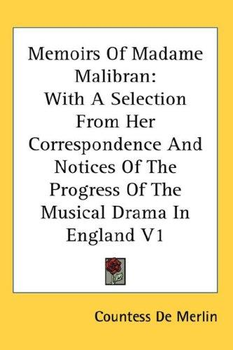 Memoirs Of Madame Malibran