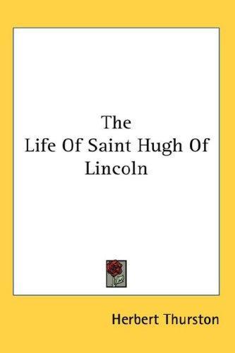 The Life Of Saint Hugh Of Lincoln