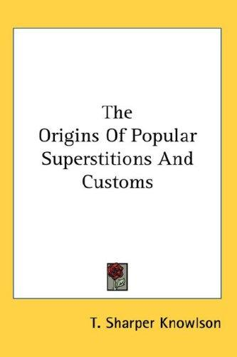 Download The Origins Of Popular Superstitions And Customs