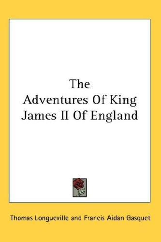 The Adventures Of King James II Of England