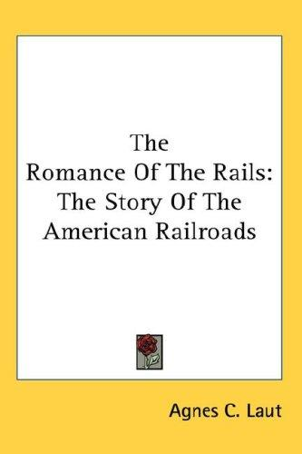 The Romance Of The Rails