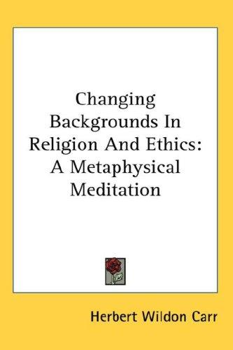 Changing Backgrounds In Religion And Ethics
