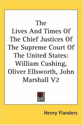 Download The Lives And Times Of The Chief Justices Of The Supreme Court Of The United States