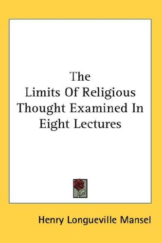 Download The Limits Of Religious Thought Examined In Eight Lectures