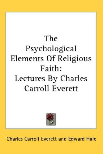 The Psychological Elements Of Religious Faith