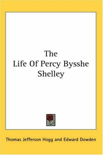 Download The Life Of Percy Bysshe Shelley