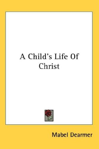 A Child's Life Of Christ