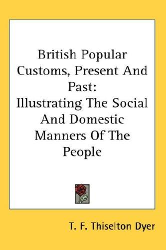 Download British Popular Customs, Present And Past