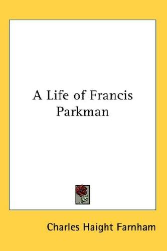Download A Life of Francis Parkman