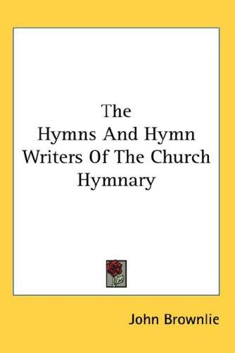 Download The Hymns And Hymn Writers Of The Church Hymnary