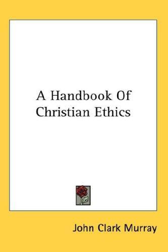 Download A Handbook Of Christian Ethics