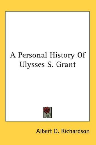 A Personal History Of Ulysses S. Grant