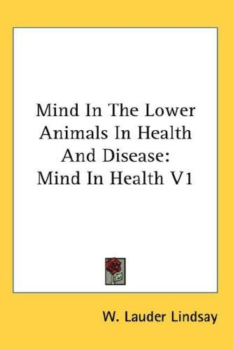 Download Mind In The Lower Animals In Health And Disease