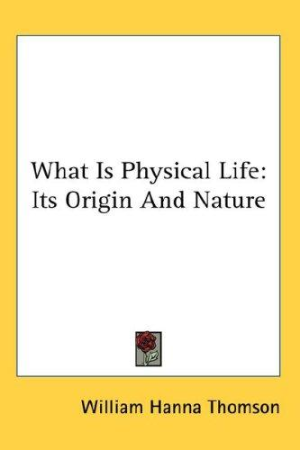 What Is Physical Life