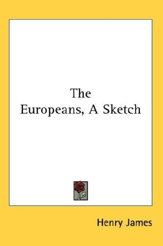The Europeans, A Sketch