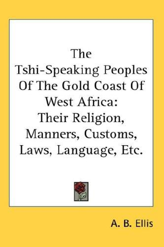 Download The Tshi-Speaking Peoples Of The Gold Coast Of West Africa