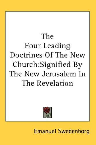 Download The Four Leading Doctrines Of The New Church