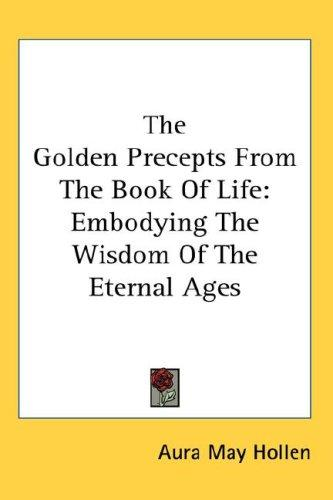 The Golden Precepts From The Book Of Life