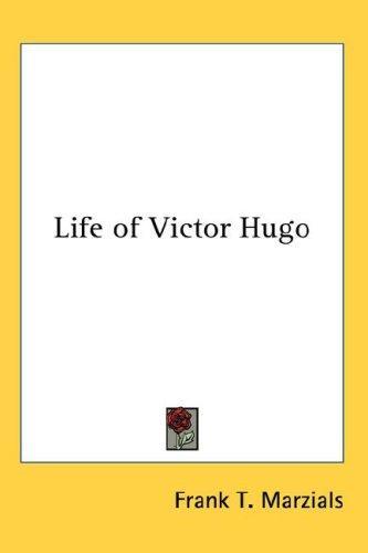 Download Life of Victor Hugo