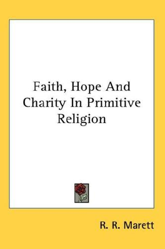 Faith, Hope And Charity In Primitive Religion