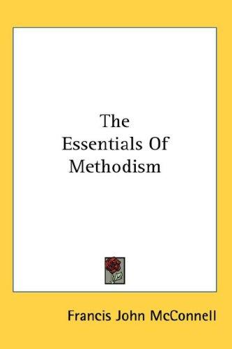 The Essentials Of Methodism