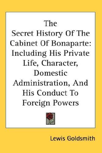The Secret History Of The Cabinet Of Bonaparte