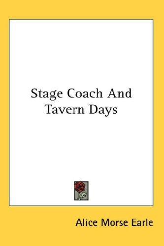 Stage Coach And Tavern Days