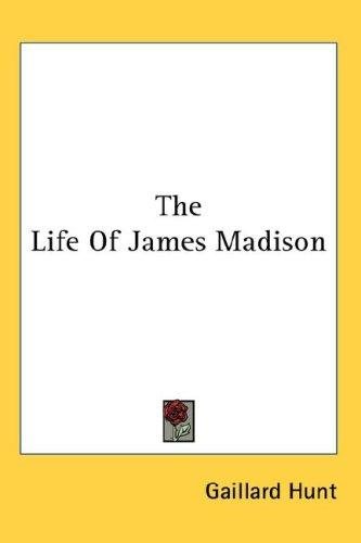 Download The Life Of James Madison