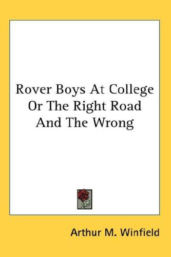 Rover Boys At College Or The Right Road And The Wrong