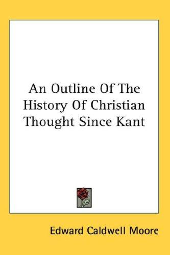 Download An Outline Of The History Of Christian Thought Since Kant