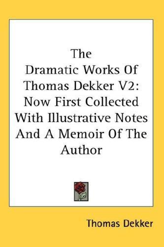 The Dramatic Works Of Thomas Dekker V2