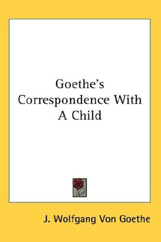 Goethe's Correspondence With A Child