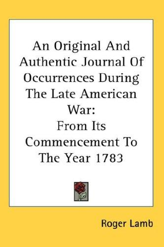 Download An Original And Authentic Journal Of Occurrences During The Late American War