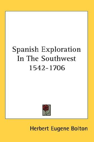 Spanish Exploration In The Southwest 1542-1706