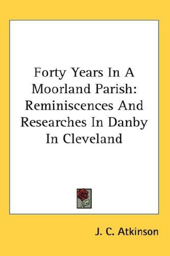 Download Forty Years In A Moorland Parish