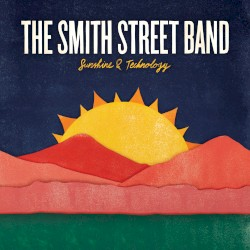 The Smith Street Band - I Can't Feel My Face