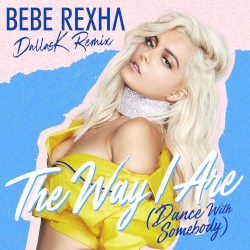 Bebe Rexha - The Way I Are (Dance with Somebody) [DallasK Remix]