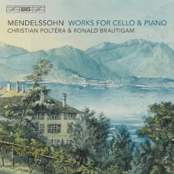 Works for Cello & Piano by Mendelssohn ;   Christian Poltéra ,   Ronald Brautigam