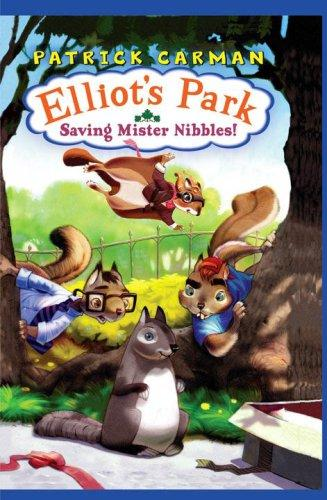 Saving Mr Nibbles (Elliot's Park) by Patrick Carman